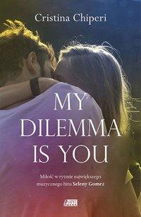 My dilemma is you - Christina Chiperi - ebook