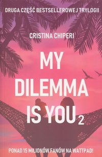My dilemma is you 2 - Christina Chiperi - ebook
