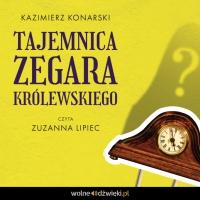 Tajemnica Zegara Królewskiego - Kazimierz Konarski - audiobook