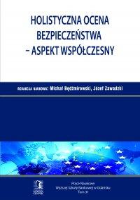 Holistyczna ocena bezpieczeństwa – aspekt współczesny. Tom 31 - Michał Będźmirowski - ebook