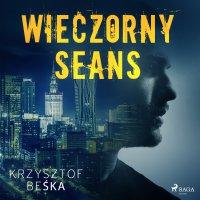 Wieczorny seans - Krzysztof Beśka - audiobook