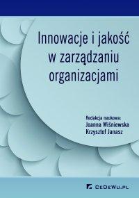 Innowacje i jakość w zarządzaniu organizacjami - Joanna Wiśniewska - ebook