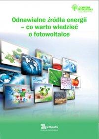 Odnawialne źródła energii – co warto wiedzieć o fotowoltaice - Natalia Springer - ebook