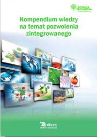 Kompendium wiedzy na temat pozwolenia zintegrowanego - Anna Hamrol - ebook