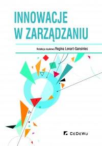 Innowacje w zarządzaniu - Regina Lenart-Gansiniec (red.) - ebook