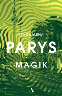 Magik - Magdalena Parys - ebook