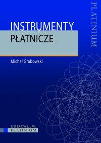 Instrumenty płatnicze - Michał Grabowski - ebook