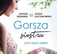 Gorsza siostra - Justyna Bednarek - audiobook