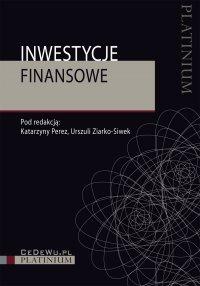 Inwestycje finansowe (wyd. II zmienione i uzupełnione) - Katarzyna Perez - ebook