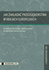 Jak zakładać przedsiębiorstwa w krajach europejskich - Anna Drab-Kurowska - ebook