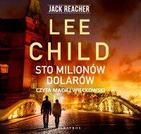 Sto milionów dolarów - Lee Child - audiobook