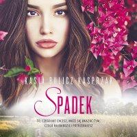 Spadek - Kasia Bulicz-Kasprzak - audiobook