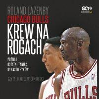 Chicago Bulls. Krew na rogach - Roland Lazenby - audiobook