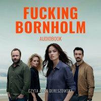 Fucking Bornholm - Anna Kazejak - audiobook