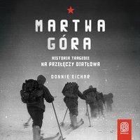 Martwa góra. Historia tragedii na Przełęczy Diatłowa - Donnie Eichar - audiobook