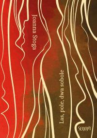 Las, pole, dwa sobole - Joanna Stoga - ebook