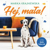 Hej, mała! - Marika Krajniewska - audiobook