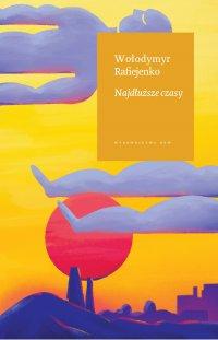 Najdłuższe czasy - Wolodymyr Rafiejenko - ebook
