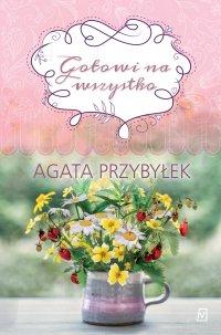 Gotowi na wszystko - Agata Przybyłek - ebook