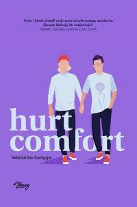 Hurt/Comfort - Weronika Łodyga - ebook