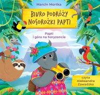 Biuro podróży nosorożki. Papti i góra na horyzoncie - Marcin Mortka - audiobook