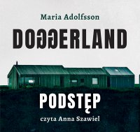 Doggerland. Podstęp. Tom 1 - Maria Adolfsson - audiobook