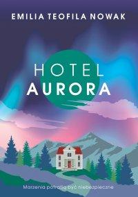 Hotel Aurora - Emilia Teofila Nowak - ebook