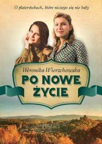 Po nowe życie - Weronika Wierzchowska - ebook