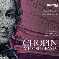 Chopin. Miłość i pasja - Iwona Kienzler - audiobook
