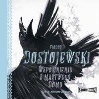 Wspomnienia z martwego domu - Fiodor Dostojewski - audiobook