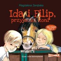 Ida i konie. Tom 3. Ida i Filip, przyjaciel koni - Magdalena Zarębska - audiobook