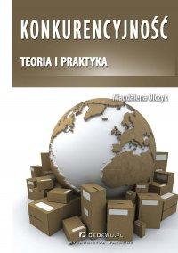 Konkurencyjność – teoria i praktyka - Magdalena Olczyk - ebook