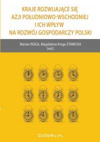 Kraje rozwijające się Azji Południowo-Wschodniej i ich wpływ na rozwój gospodarczy Polski - Prof. Marian Noga - ebook
