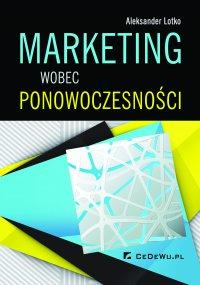 Marketing wobec ponowoczesności - Aleksander Lotko - ebook