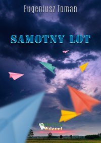 Samotny lot - Eugeniusz Toman - ebook