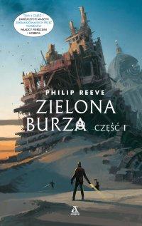 Zielona Burza. Część 1 - Philip Reeve - ebook