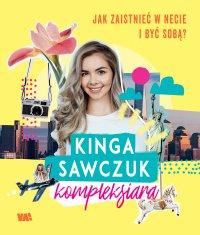 Jak zaistnieć w necie i być sobą? - Kinga Sawczuk - ebook