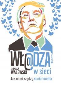 Wł@dza w sieci - Łukasz Walewski - ebook