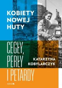 Kobiety Nowej Huty - Katarzyna Kobylarczyk - ebook