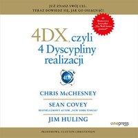 4DX, czyli 4 Dyscypliny realizacji - Chris McChesney - audiobook