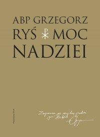 Moc nadziei - Abp Grzegorz Ryś - ebook