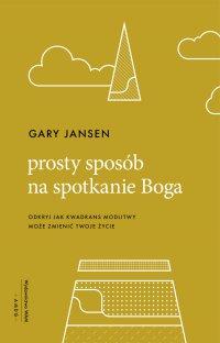 Prosty sposób na spotkanie Boga - Gary Jansen - ebook