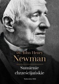 Sumienie chrześcijańskie - John Henry Newman - ebook