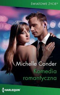 Komedia romantyczna - Michelle Conder - ebook