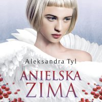 Anielska zima - Aleksandra Tyl - audiobook