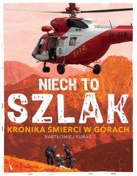 Niech to szlak! Kronika śmierci w górach - Bartłomiej Kuraś - ebook
