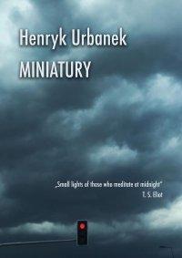 Miniatury - Henryk Urbanek - ebook