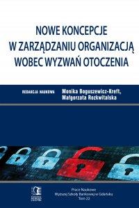 Nowe koncepcje w zarządzaniu organizacją wobec wyzwań otoczenia. Tom 22 - Monika Boguszewicz-Kreft - ebook