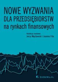 Nowe wyzwania dla przedsiębiorstw na rynkach finansowych - Jerzy Węcławski - ebook