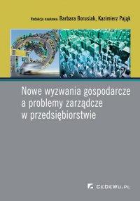 Nowe wyzwania gospodarcze a problemy zarządcze w przedsiębiorstwie - Barbara Borusiak - ebook